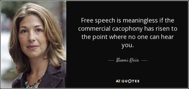 quote-free-speech-is-meaningless-if-the-commercial-cacophony-has-risen-to-the-point-where-naomi-klein-110-86-10